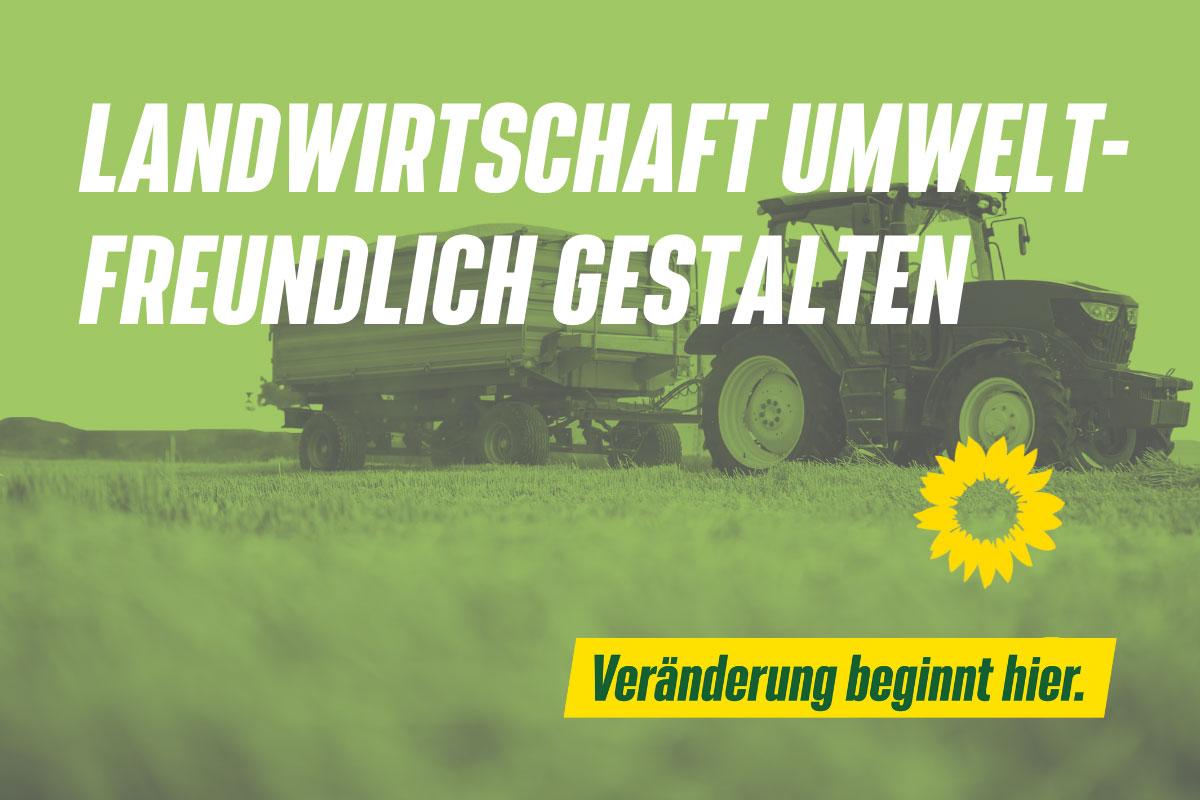LANDWIRTSCHAFT UMWELTFREUNDLICH GESTALTEN